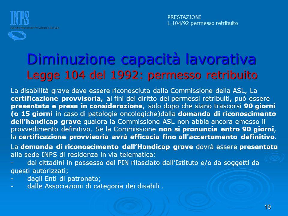 10 La disabilità grave deve essere riconosciuta dalla Commissione della ASL, La certificazione provvisoria, ai fini del diritto dei permessi retribuit
