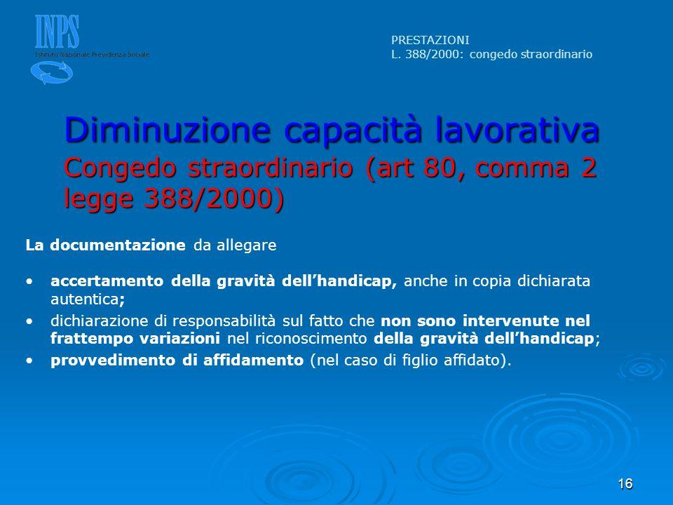 16 La documentazione da allegare accertamento della gravità dellhandicap, anche in copia dichiarata autentica; dichiarazione di responsabilità sul fat