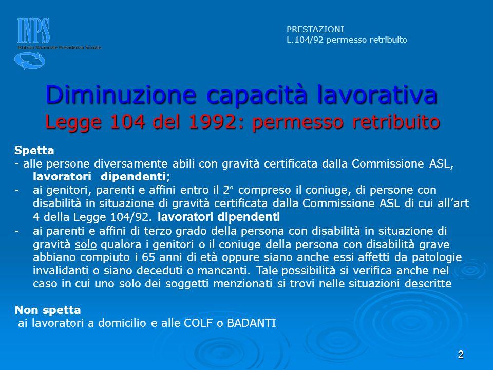 2 Spetta - alle persone diversamente abili con gravità certificata dalla Commissione ASL, lavoratori dipendenti; -ai genitori, parenti e affini entro