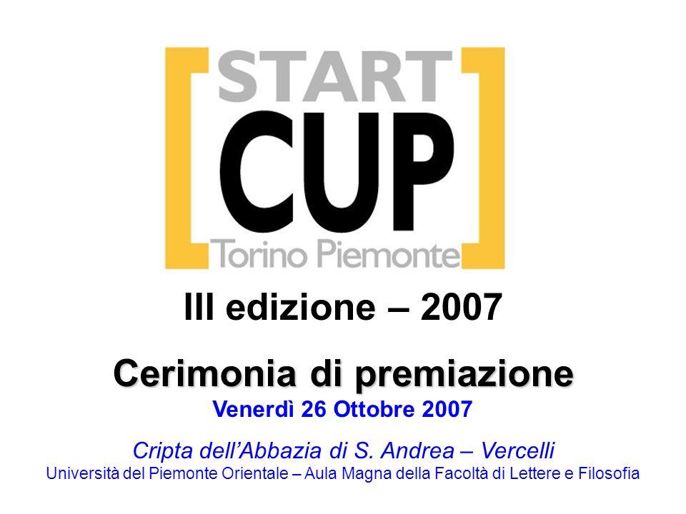 III edizione – 2007 Cerimonia di premiazione Venerdì 26 Ottobre 2007 Cripta dellAbbazia di S. Andrea – Vercelli Università del Piemonte Orientale – Au
