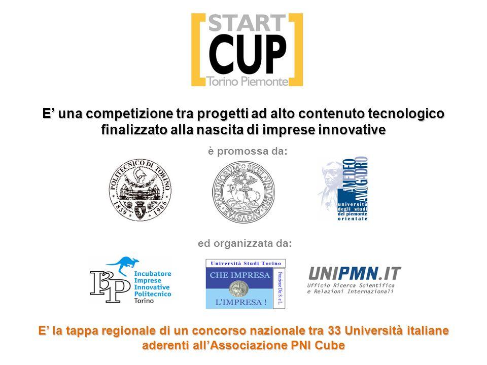 è promossa da: ed organizzata da: E una competizione tra progetti ad alto contenuto tecnologico finalizzato alla nascita di imprese innovative E la ta
