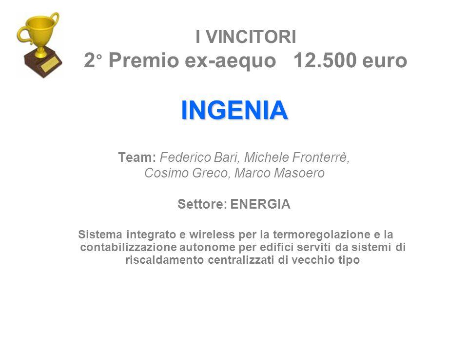 INGENIA Team: Federico Bari, Michele Fronterrè, Cosimo Greco, Marco Masoero Settore: ENERGIA Sistema integrato e wireless per la termoregolazione e la