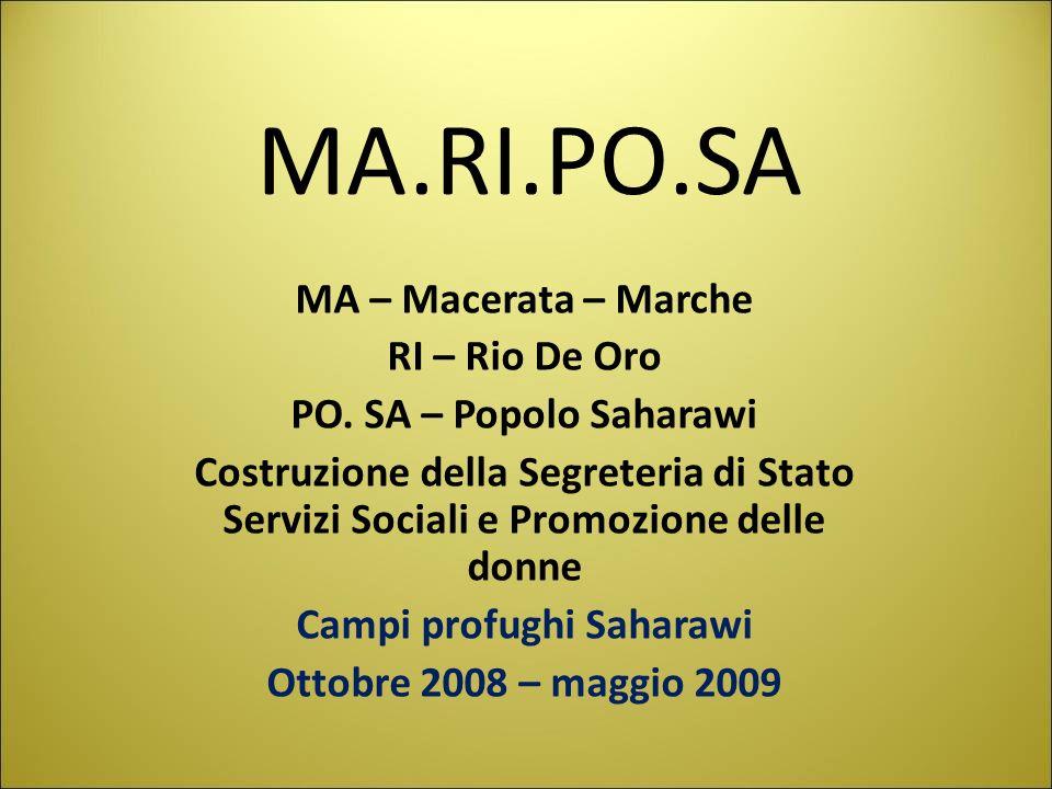 MA.RI.PO.SA MA – Macerata – Marche RI – Rio De Oro PO. SA – Popolo Saharawi Costruzione della Segreteria di Stato Servizi Sociali e Promozione delle d
