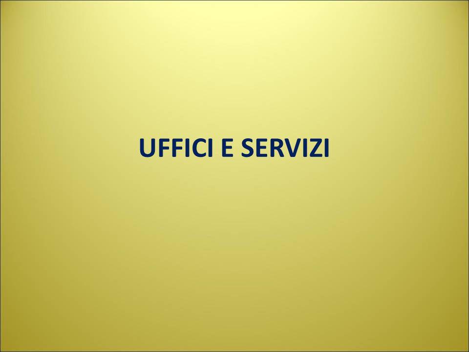 UFFICI E SERVIZI