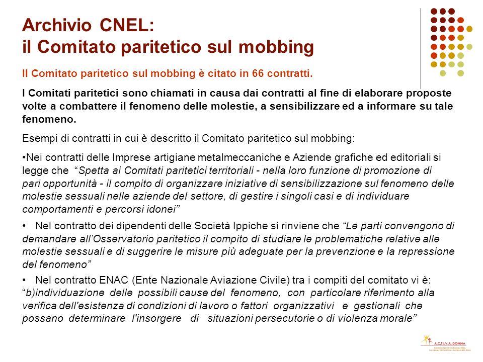 Archivio CNEL: mobbing I contratti che fanno riferimento al mobbing risultano essere 72.