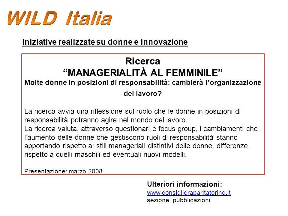 Ricerca MANAGERIALITÀ AL FEMMINILE Molte donne in posizioni di responsabilità: cambierà lorganizzazione del lavoro.
