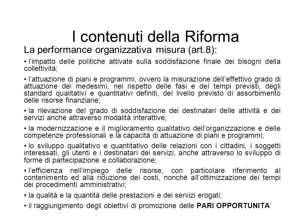 I contenuti della Riforma La performance organizzativa misura (art.8): limpatto delle politiche attivate sulla soddisfazione finale dei bisogni della