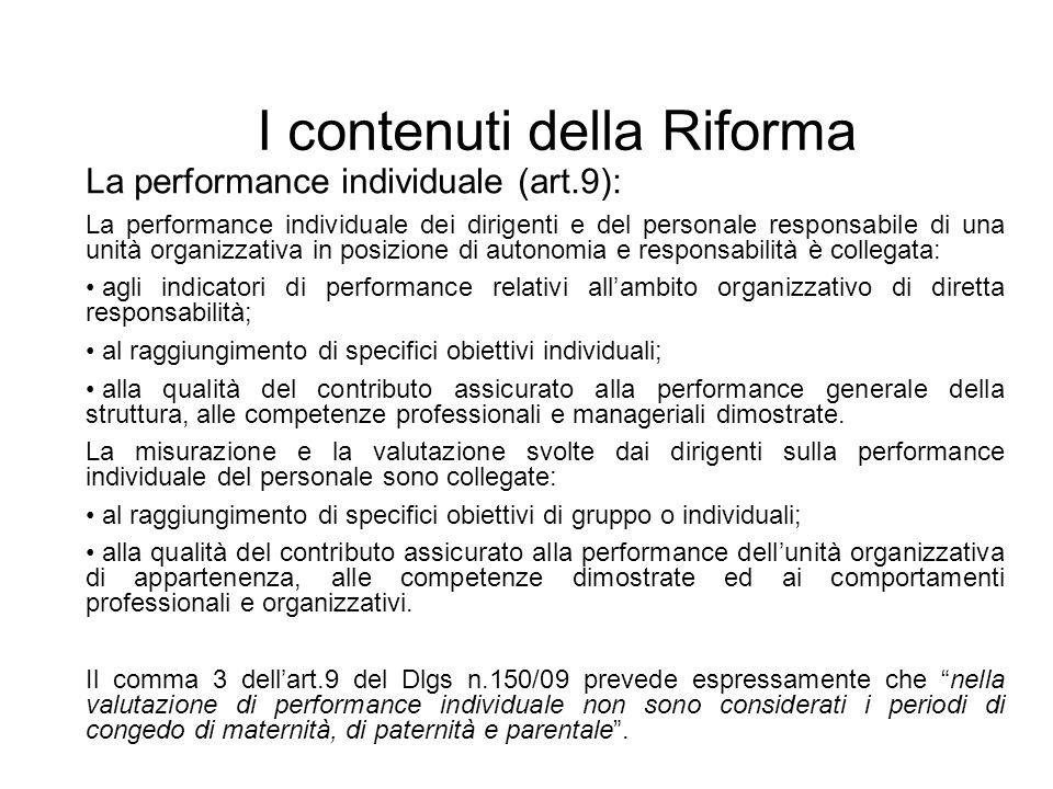 I contenuti della Riforma La performance individuale (art.9): La performance individuale dei dirigenti e del personale responsabile di una unità organ