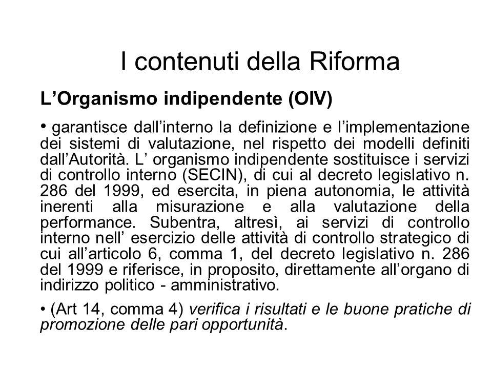 I contenuti della Riforma LOrganismo indipendente (OIV) garantisce dallinterno la definizione e limplementazione dei sistemi di valutazione, nel rispe