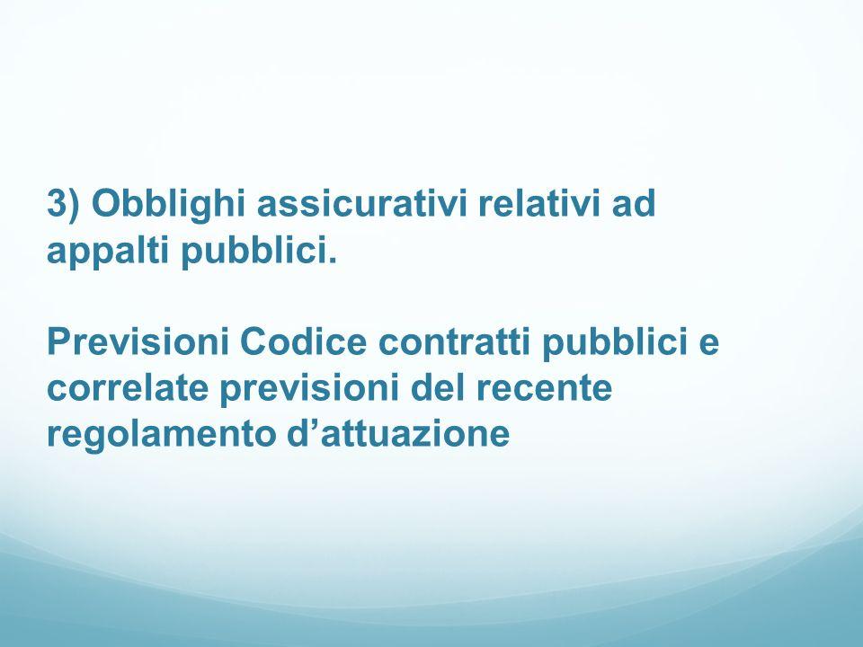 3) Obblighi assicurativi relativi ad appalti pubblici.