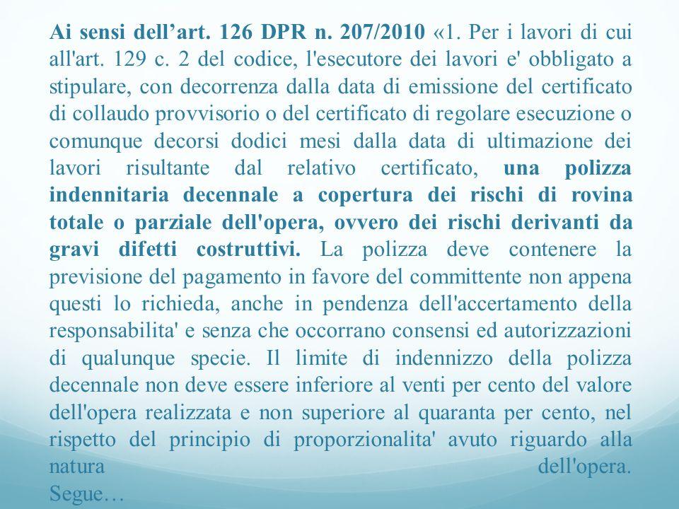 Ai sensi dellart.126 DPR n. 207/2010 «1. Per i lavori di cui all art.