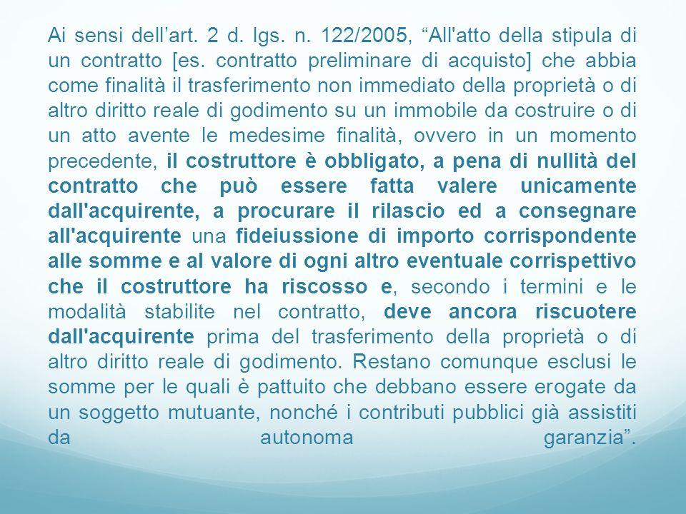 Ai sensi dellart.2 d. lgs. n. 122/2005, All atto della stipula di un contratto [es.