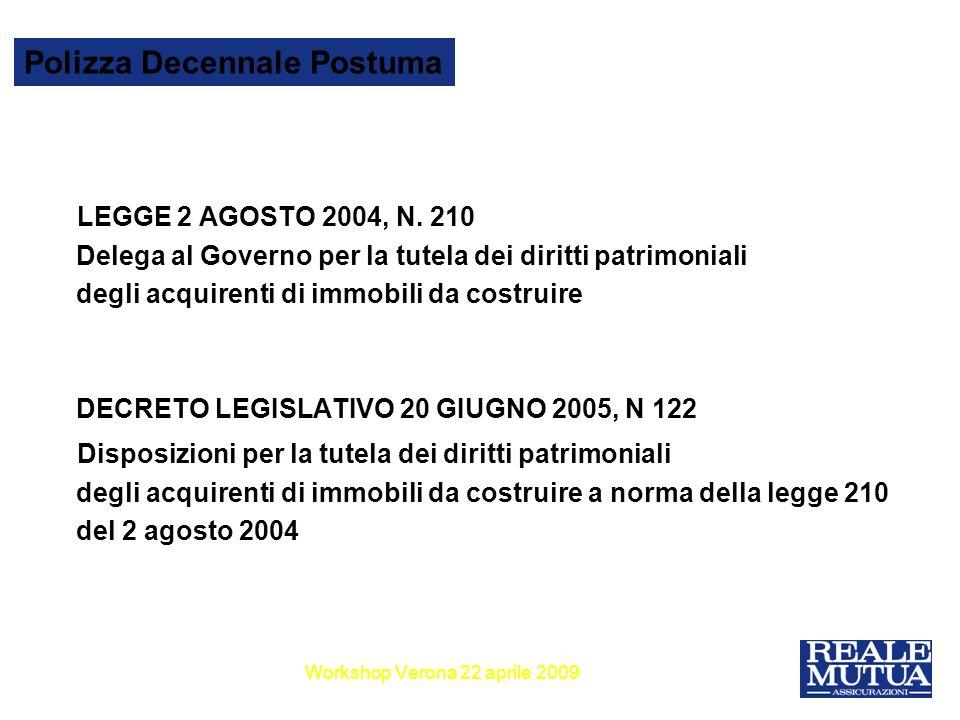 2 Polizza Decennale Postuma LEGGE 2 AGOSTO 2004, N. 210 Delega al Governo per la tutela dei diritti patrimoniali degli acquirenti di immobili da costr