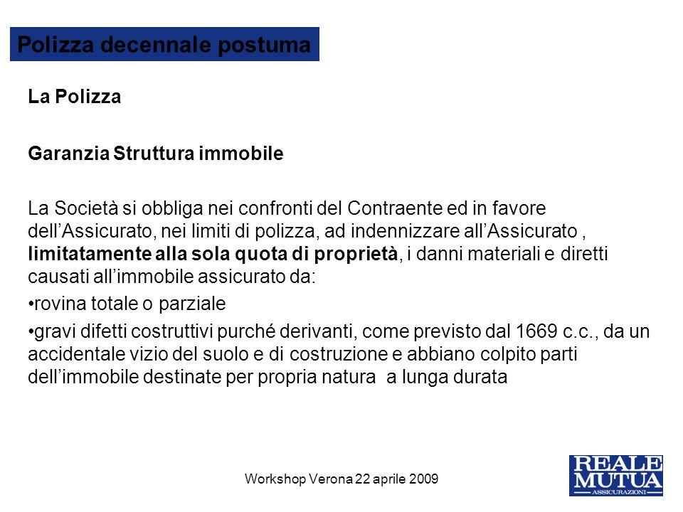 20 Polizza decennale postuma GRAZIE PER LA VOSTRA PARTECIPAZIONE Workshop Verona 22 aprile 2009