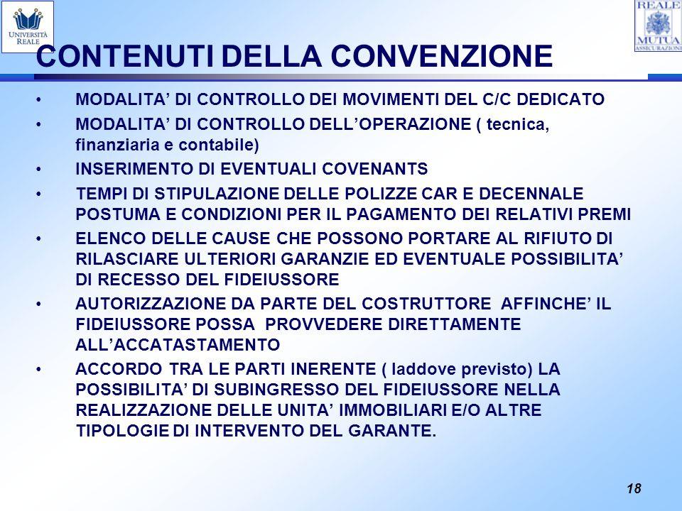 18 CONTENUTI DELLA CONVENZIONE MODALITA DI CONTROLLO DEI MOVIMENTI DEL C/C DEDICATO MODALITA DI CONTROLLO DELLOPERAZIONE ( tecnica, finanziaria e cont
