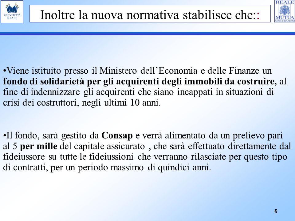 6 Inoltre la nuova normativa stabilisce che:: Viene istituito presso il Ministero dellEconomia e delle Finanze un fondo di solidarietà per gli acquire