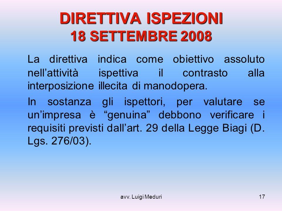 avv. Luigi Meduri17 DIRETTIVA ISPEZIONI 18 SETTEMBRE 2008 La direttiva indica come obiettivo assoluto nellattività ispettiva il contrasto alla interpo