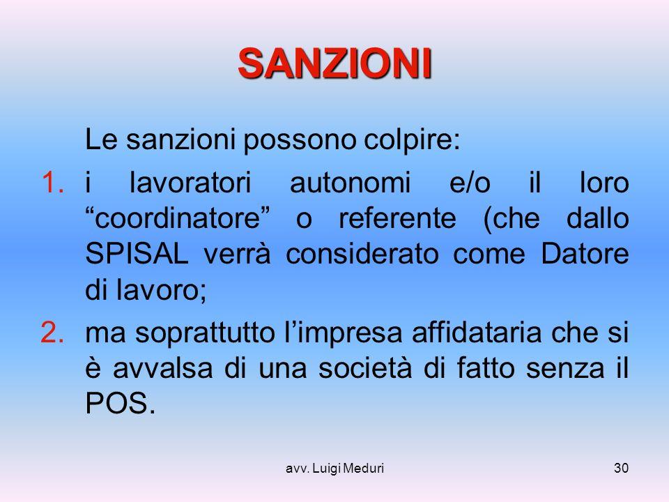 avv. Luigi Meduri30 SANZIONI Le sanzioni possono colpire: 1.i lavoratori autonomi e/o il loro coordinatore o referente (che dallo SPISAL verrà conside