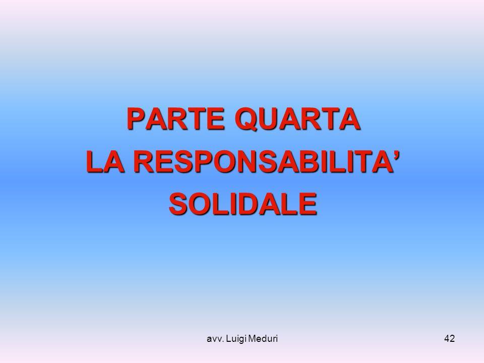 avv. Luigi Meduri42 PARTE QUARTA LA RESPONSABILITA SOLIDALE