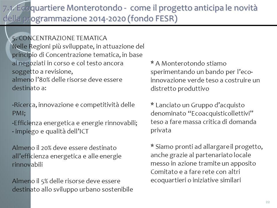 22 5. CONCENTRAZIONE TEMATICA Nelle Regioni più sviluppate, in attuazione del principio di Concentrazione tematica, in base ai negoziati in corso e co