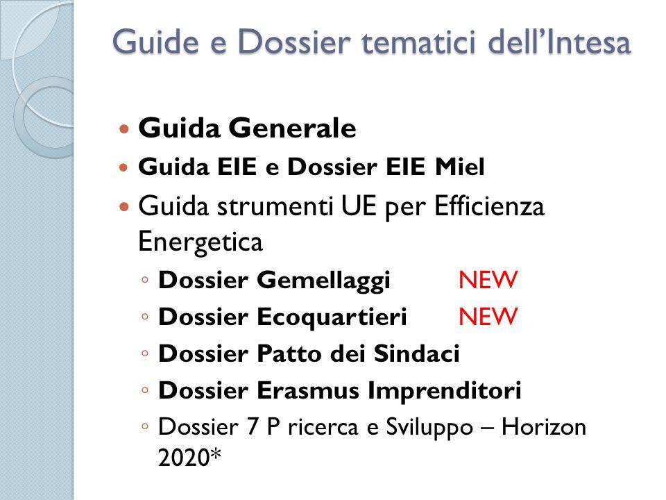 Guide e Dossier tematici dellIntesa Guida Generale Guida EIE e Dossier EIE Miel Guida strumenti UE per Efficienza Energetica Dossier Gemellaggi NEW Do