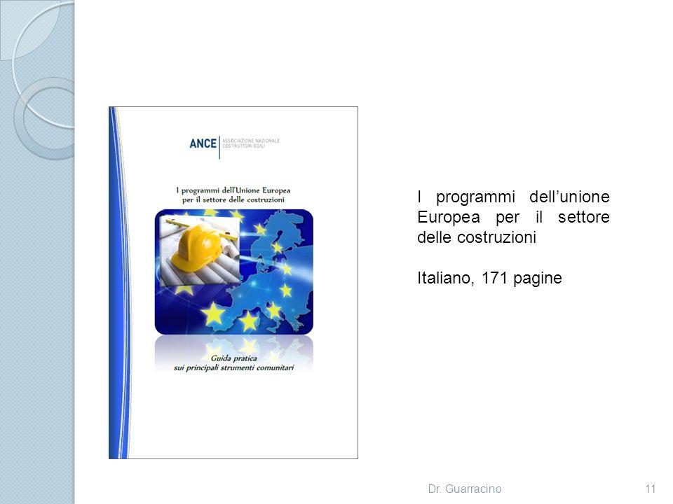 Dr. Guarracino11 I programmi dellunione Europea per il settore delle costruzioni Italiano, 171 pagine