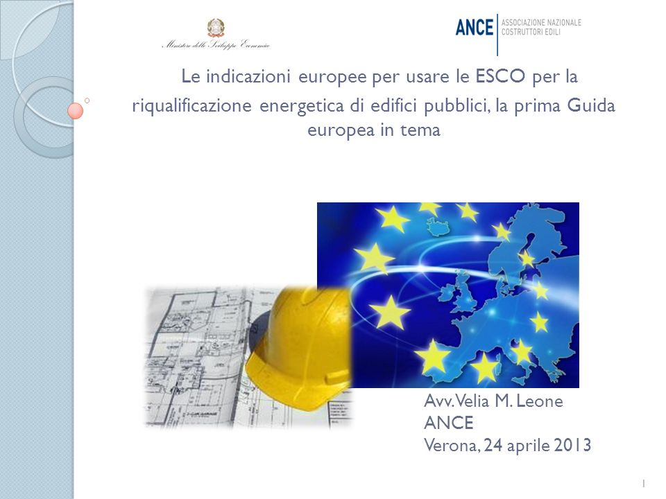 Le indicazioni europee per usare le ESCO per la riqualificazione energetica di edifici pubblici, la prima Guida europea in tema 1 Avv.