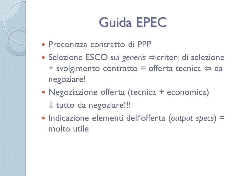 Guida EPEC Preconizza contratto di PPP Selezione ESCO sui generis criteri di selezione + svolgimento contratto = offerta tecnica da negoziare.