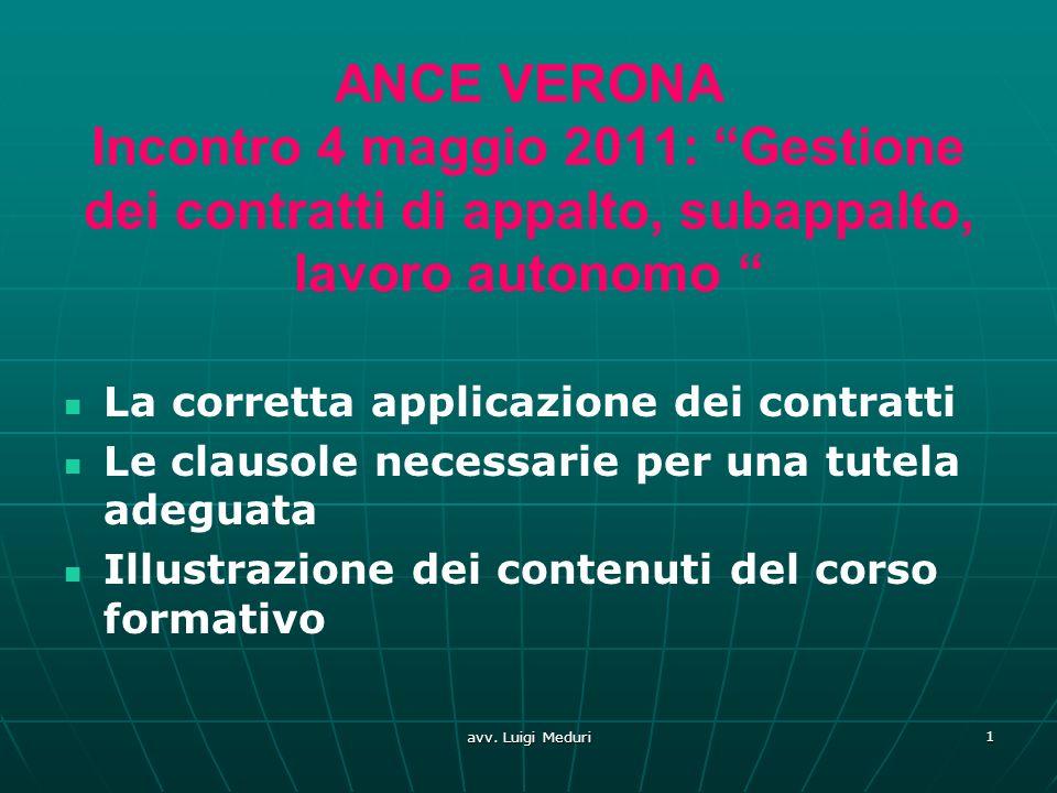 ANCE VERONA Incontro 4 maggio 2011: Gestione dei contratti di appalto, subappalto, lavoro autonomo La corretta applicazione dei contratti Le clausole