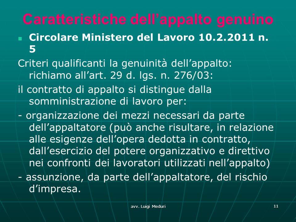 Caratteristiche dellappalto genuino Circolare Ministero del Lavoro 10.2.2011 n. 5 Criteri qualificanti la genuinità dellappalto: richiamo allart. 29 d