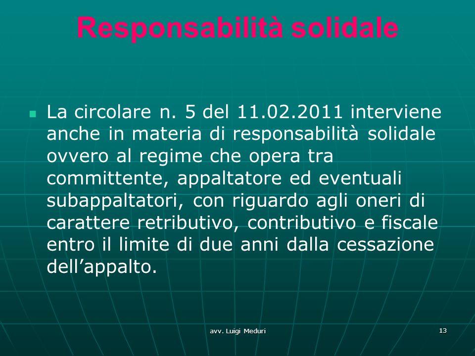 Responsabilità solidale La circolare n. 5 del 11.02.2011 interviene anche in materia di responsabilità solidale ovvero al regime che opera tra committ