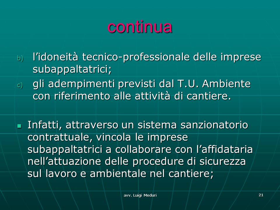 continua b) lidoneità tecnico-professionale delle imprese subappaltatrici; c) gli adempimenti previsti dal T.U. Ambiente con riferimento alle attività