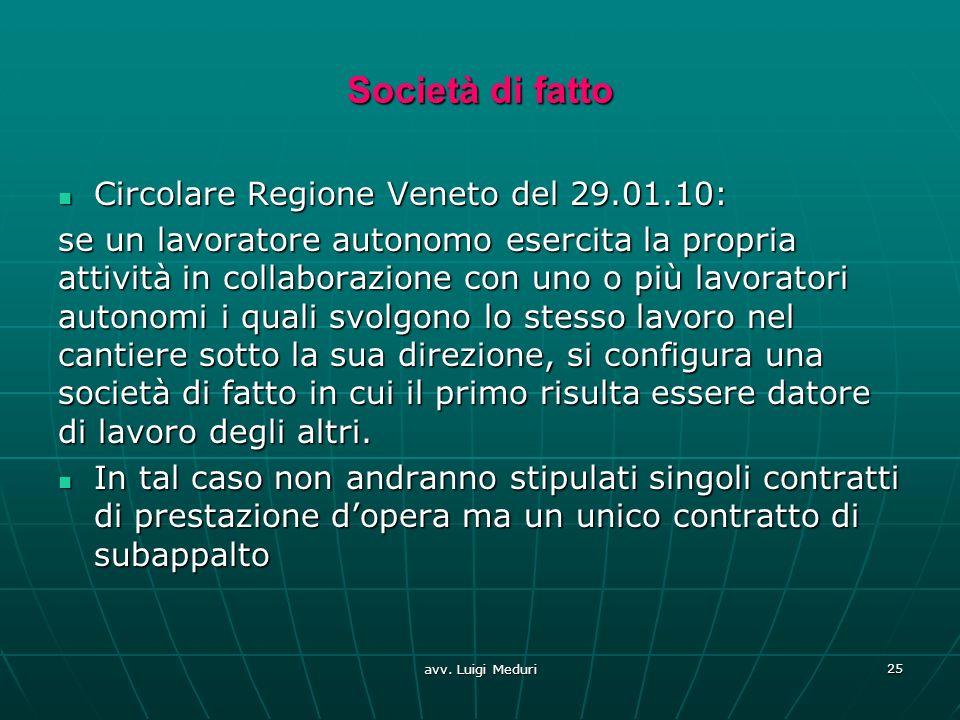 Società di fatto Circolare Regione Veneto del 29.01.10: Circolare Regione Veneto del 29.01.10: se un lavoratore autonomo esercita la propria attività