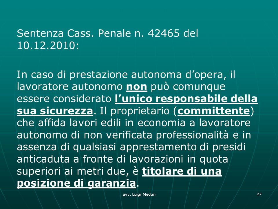 Sentenza Cass. Penale n. 42465 del 10.12.2010: In caso di prestazione autonoma dopera, il lavoratore autonomo non può comunque essere considerato luni