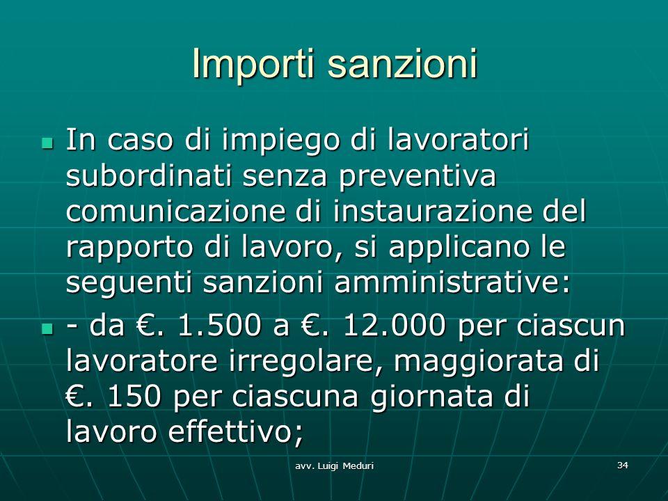 Importi sanzioni In caso di impiego di lavoratori subordinati senza preventiva comunicazione di instaurazione del rapporto di lavoro, si applicano le