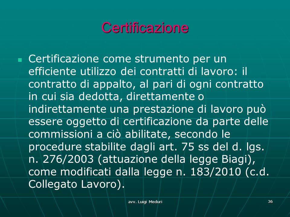 Certificazione come strumento per un efficiente utilizzo dei contratti di lavoro: il contratto di appalto, al pari di ogni contratto in cui sia dedott
