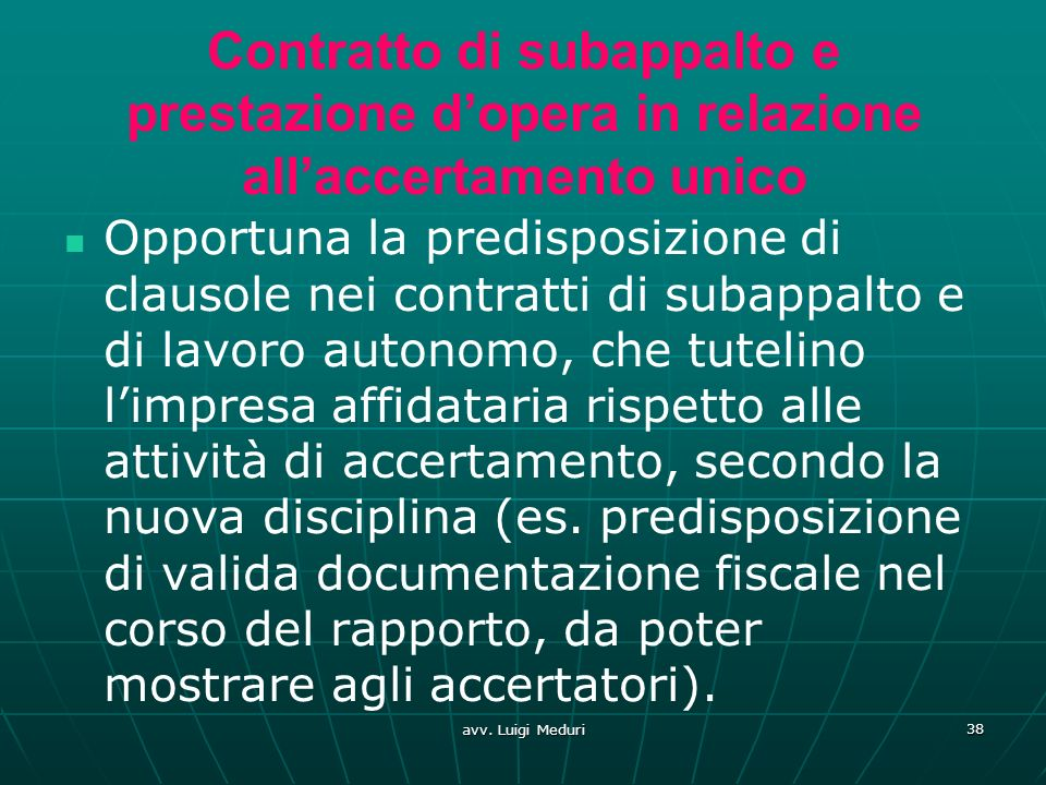 Contratto di subappalto e prestazione dopera in relazione allaccertamento unico Opportuna la predisposizione di clausole nei contratti di subappalto e