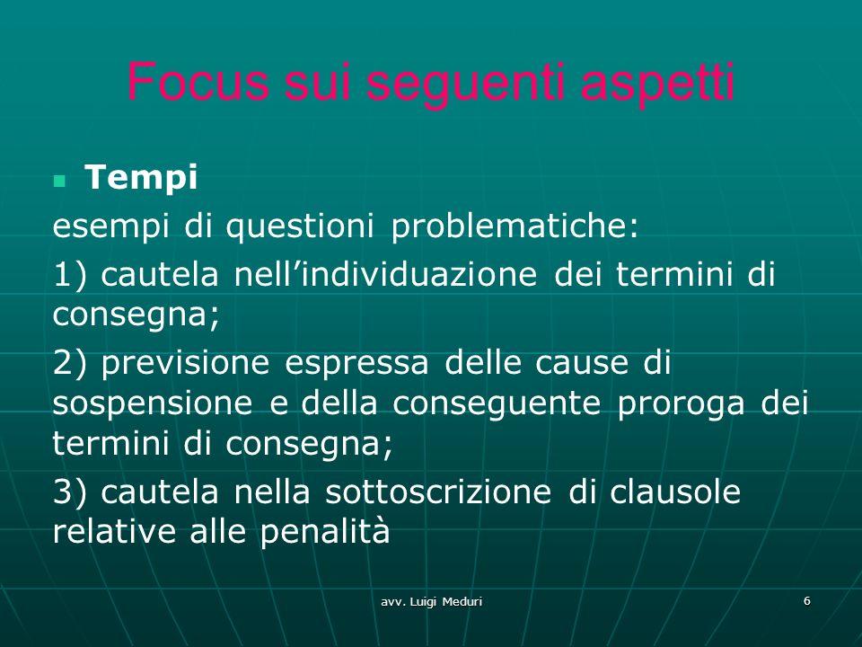 Focus sui seguenti aspetti Tempi esempi di questioni problematiche: 1) cautela nellindividuazione dei termini di consegna; 2) previsione espressa dell