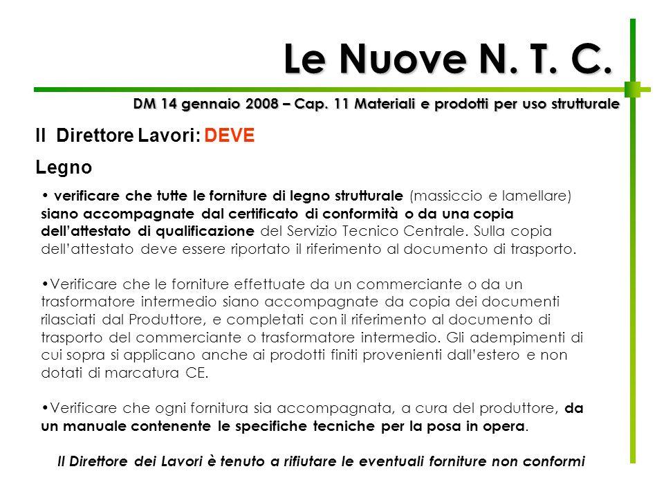 Le Nuove N. T. C. verificare che tutte le forniture di legno strutturale (massiccio e lamellare) siano accompagnate dal certificato di conformità o da