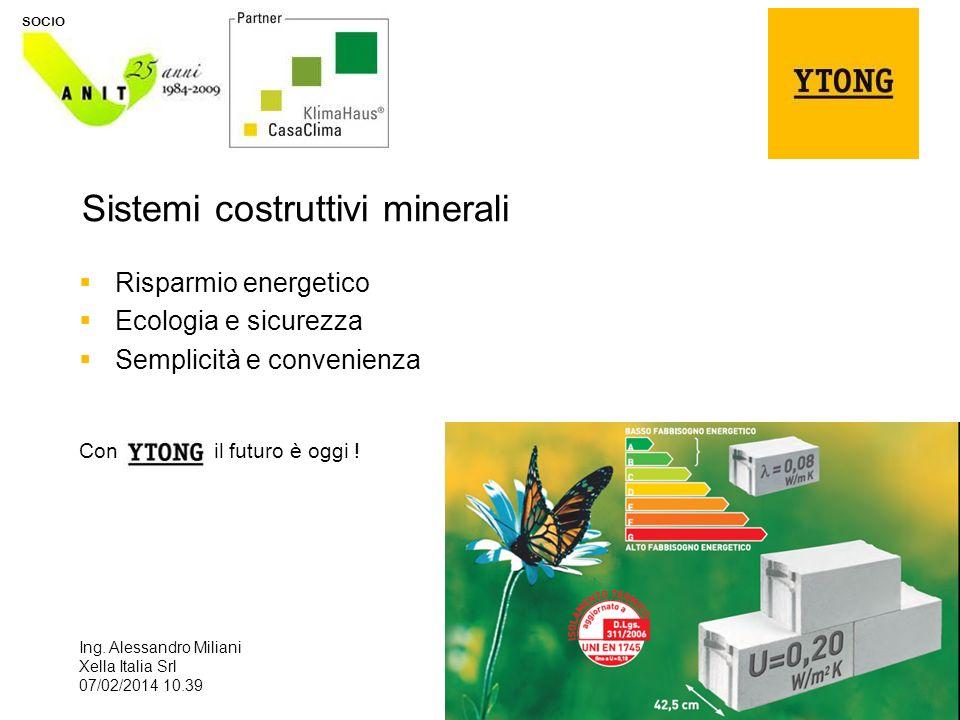 1 SOCIO Sistemi costruttivi minerali Risparmio energetico Ecologia e sicurezza Semplicità e convenienza Con il futuro è oggi .