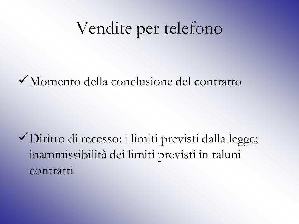 Vendite per telefono: attivazione indebita Titolare non ha prestato il consenso Consenso prestato da familiare maggiorenne Consenso prestato da familiare minorenne Diritto di recesso/Nullità del contratto Diritto di recesso/ Annullabilità del contratto