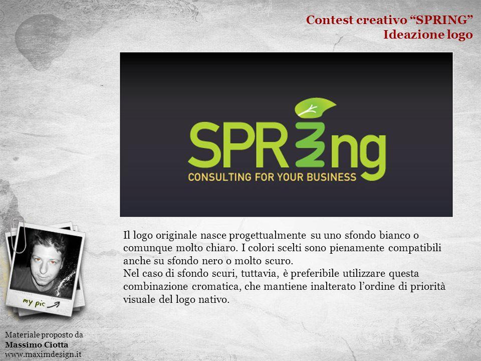 Contest creativo SPRING Ideazione logo Materiale proposto da Massimo Ciotta www.maximdesign.it Il logo originale nasce progettualmente su uno sfondo bianco o comunque molto chiaro.