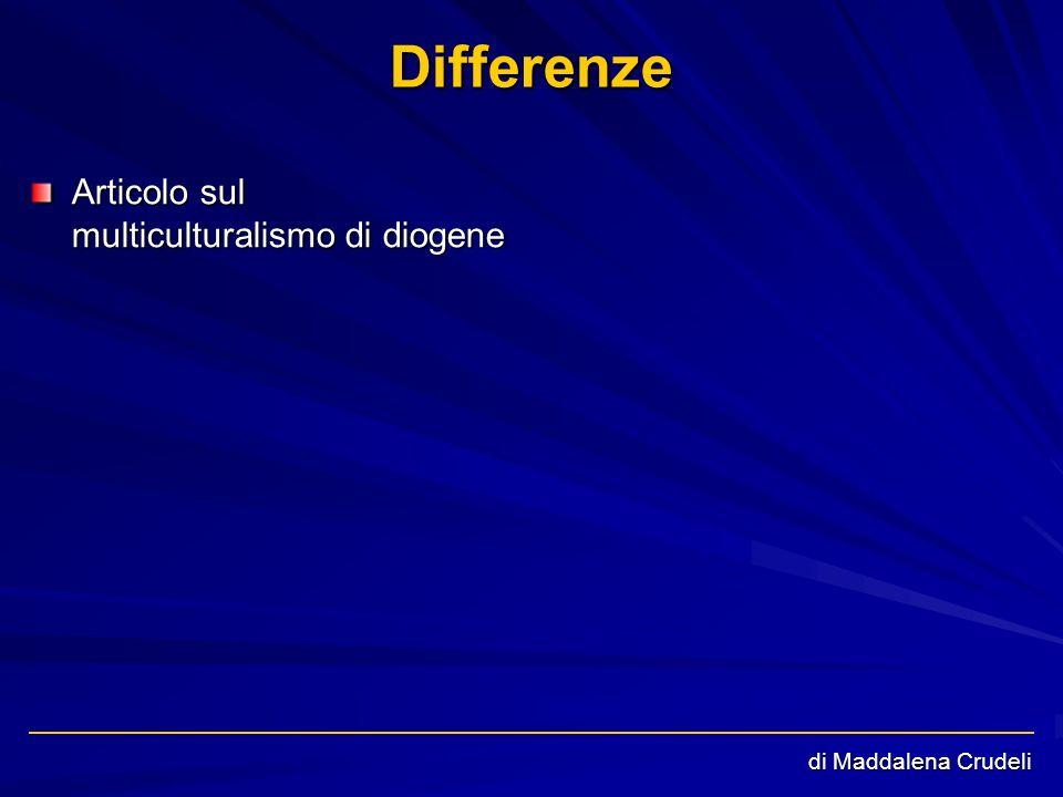 Differenze Articolo sul multiculturalismo di diogene di Maddalena Crudeli