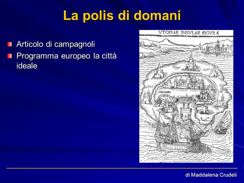 La polis di domani Articolo di campagnoli Programma europeo la città ideale di Maddalena Crudeli