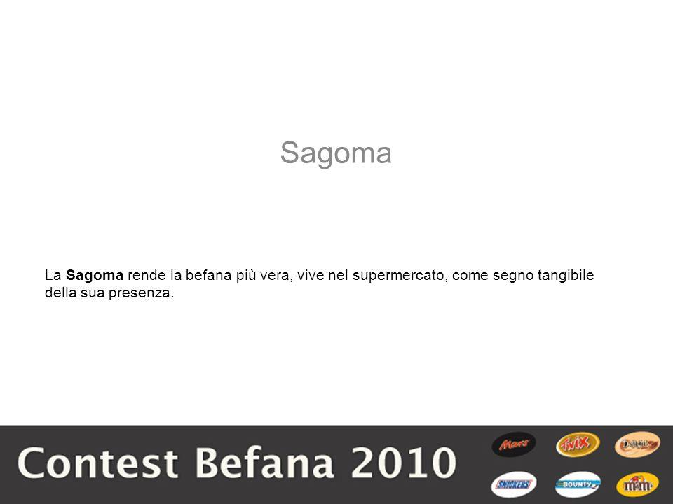 La Sagoma rende la befana più vera, vive nel supermercato, come segno tangibile della sua presenza. Sagoma