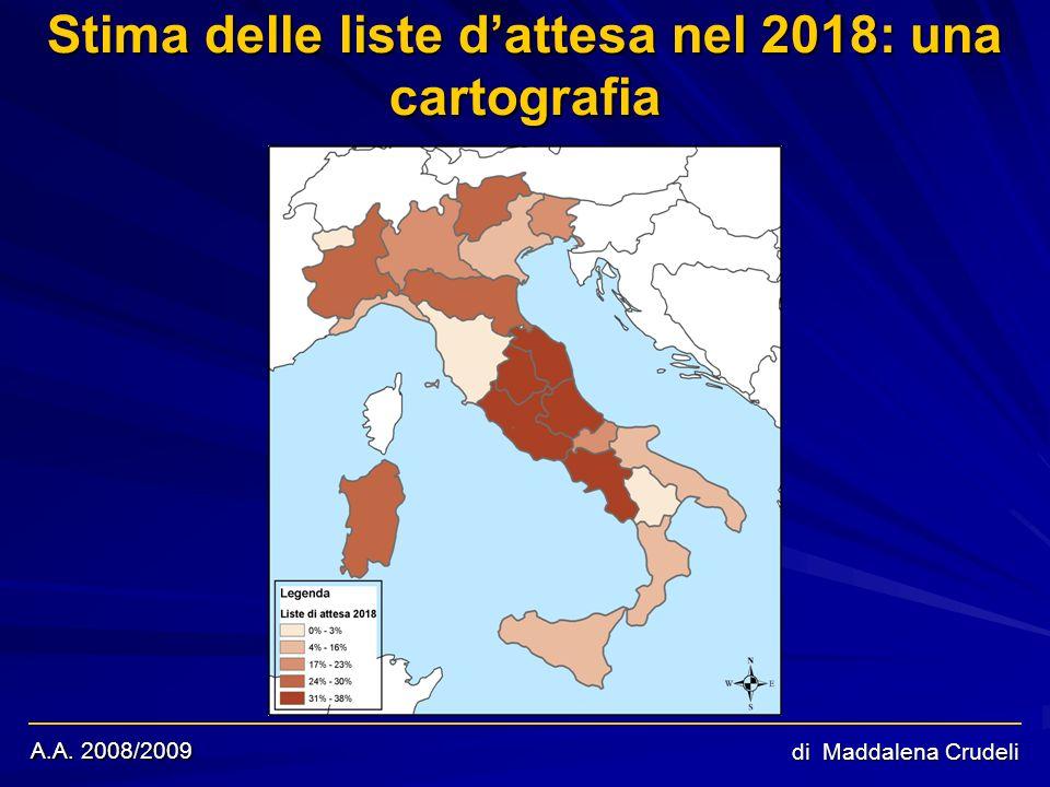 A.A. 2008/2009 di Maddalena Crudeli Stima delle liste dattesa nel 2018: una cartografia