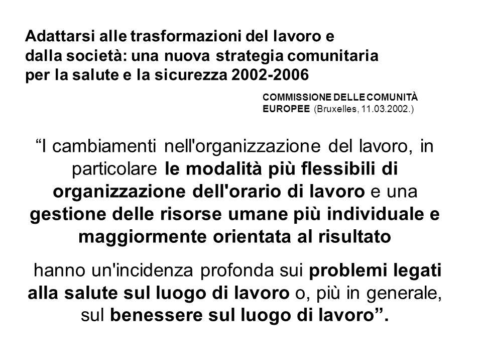 Adattarsi alle trasformazioni del lavoro e dalla società: una nuova strategia comunitaria per la salute e la sicurezza 2002-2006 COMMISSIONE DELLE COM