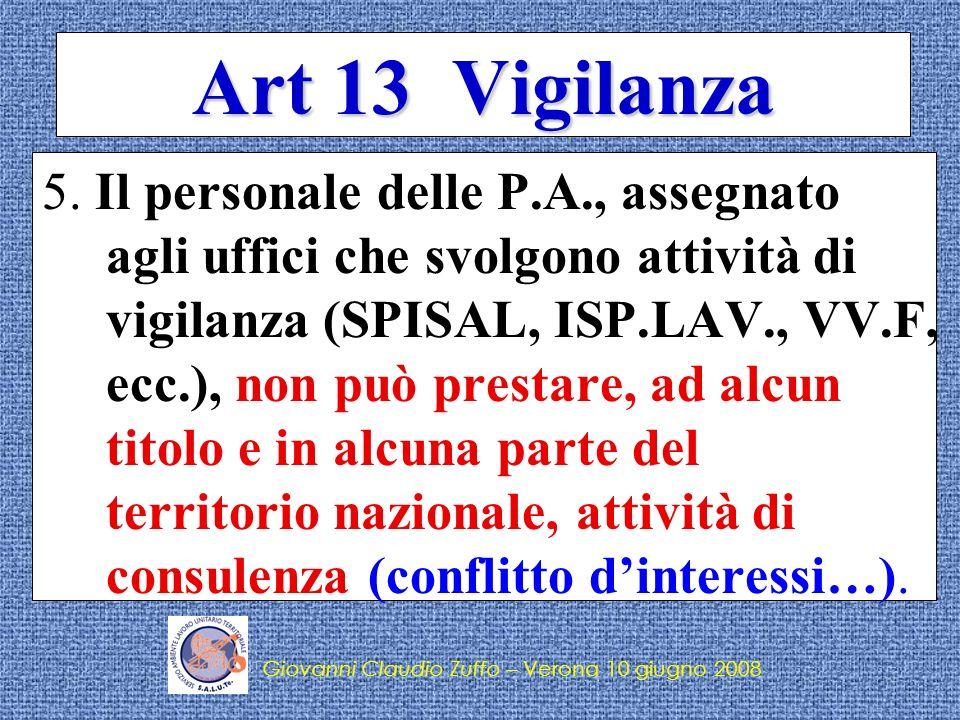 Giovanni Claudio Zuffo – Verona 10 giugno 2008 Art 13 Vigilanza 6.