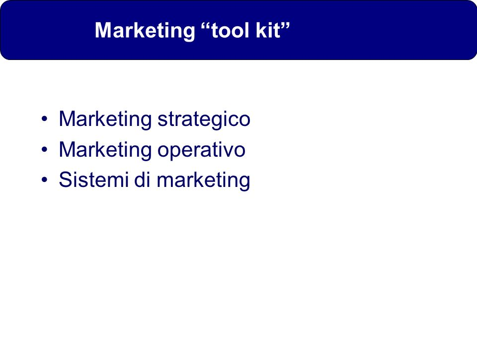 Marketing strategico Definizione del business (macro- segmentazione, seg.