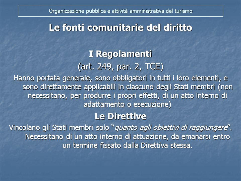 Organizzazione pubblica e attività amministrativa del turismo Le fonti comunitarie del diritto La Decisione (art.